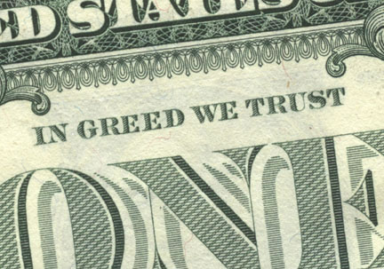 In Greed We Trust